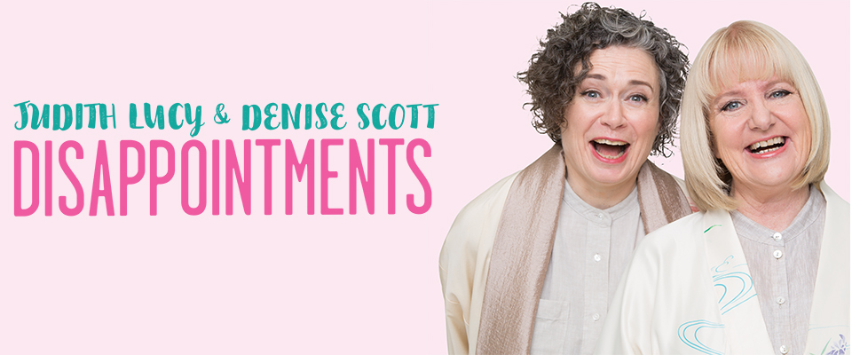 Judith Lucy & Denise Scott - Disappointments